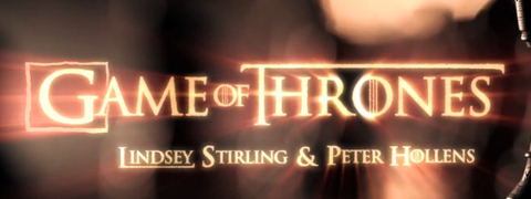 Lindsey Stirling & Peter Hollens – Game of Thrones Cover